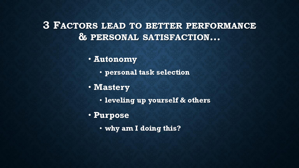 3 FACTORS LEAD TO BETTER PERFORMANCE & PERSONAL...
