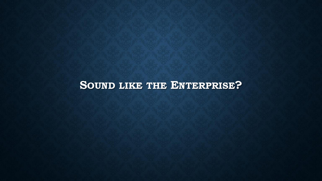 SOUND LIKE THE ENTERPRISE?