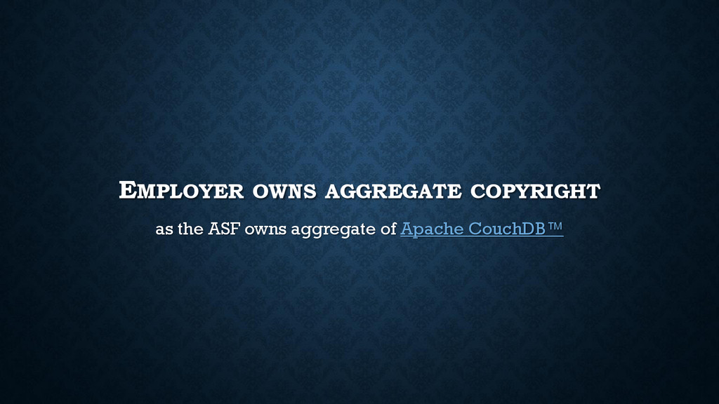EMPLOYER OWNS AGGREGATE COPYRIGHT as the ASF ow...