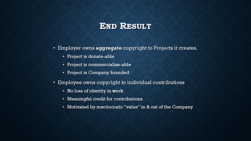 END RESULT • Employer owns aggregate copyright ...