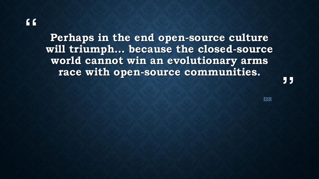 """"""" """" Perhaps in the end open-source culture will..."""