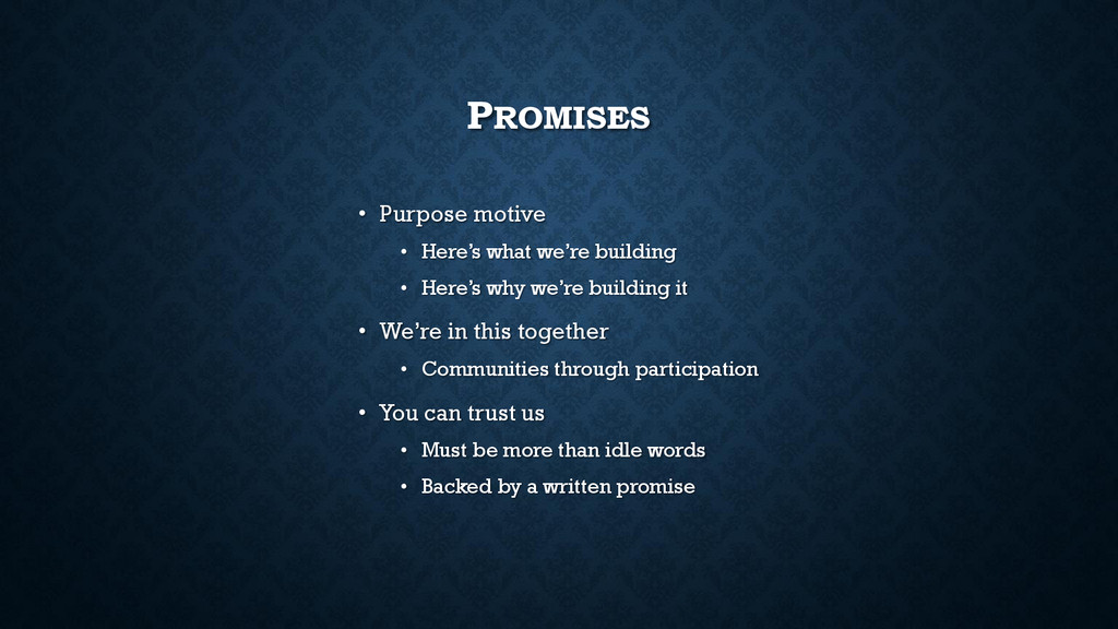 PROMISES • Purpose motive • Here's what we're b...