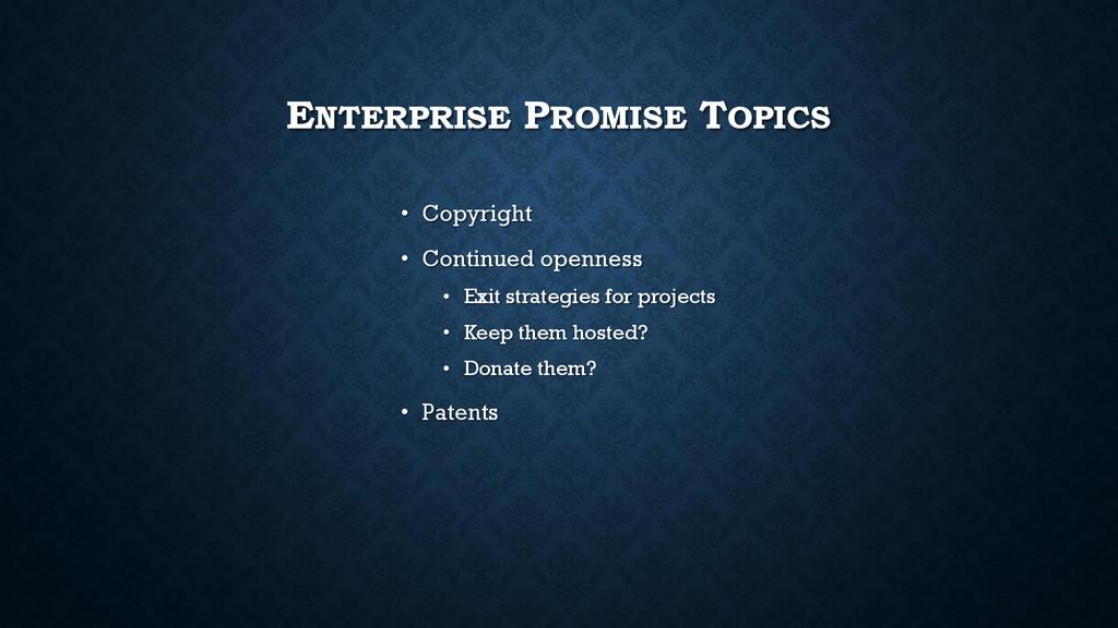 ENTERPRISE PROMISE TOPICS • Copyright • Continu...