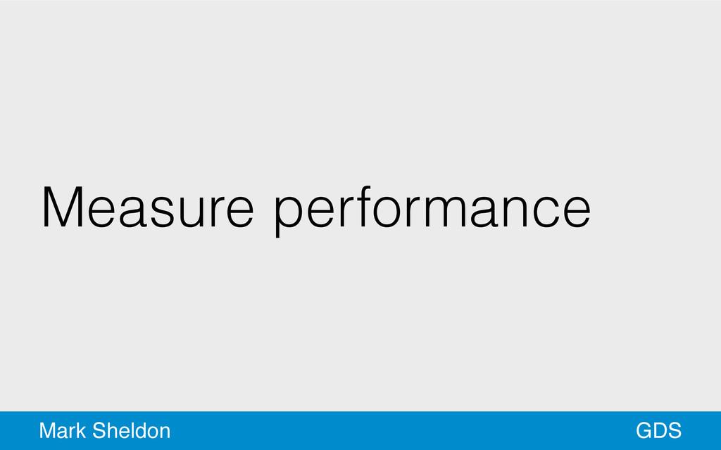 GDS Mark Sheldon Measure performance