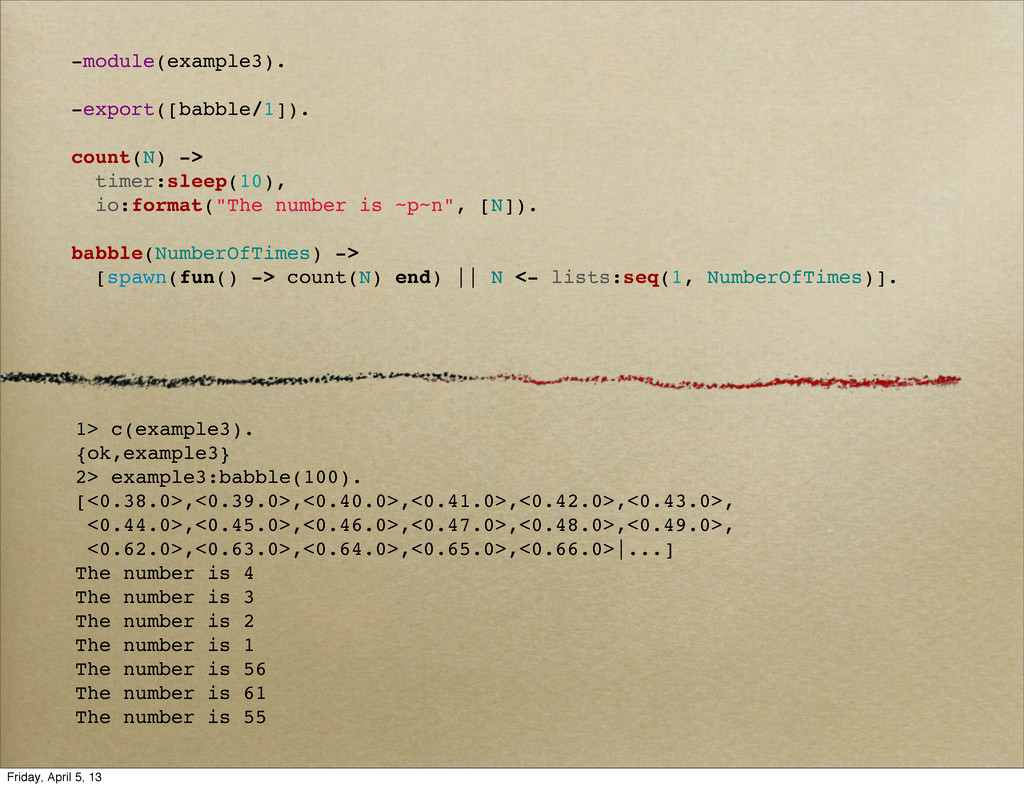 -module(example3). -export([babble/1]). count(N...