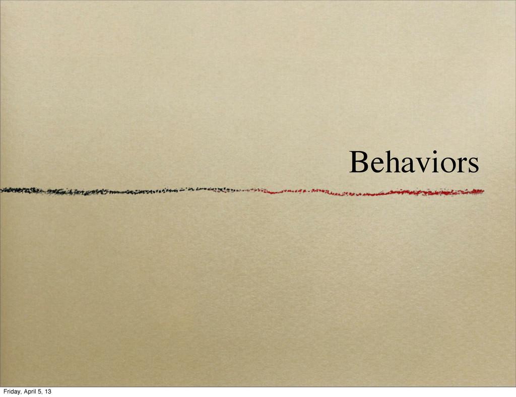 Behaviors Friday, April 5, 13