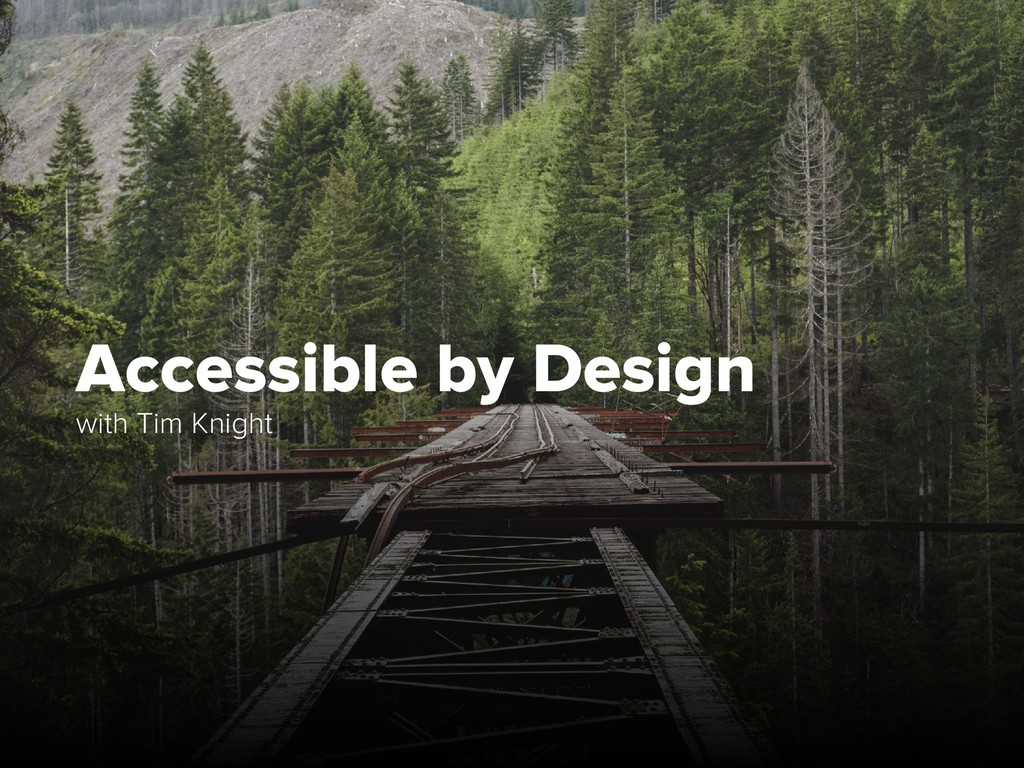 Accessible by Design with Tim Knight