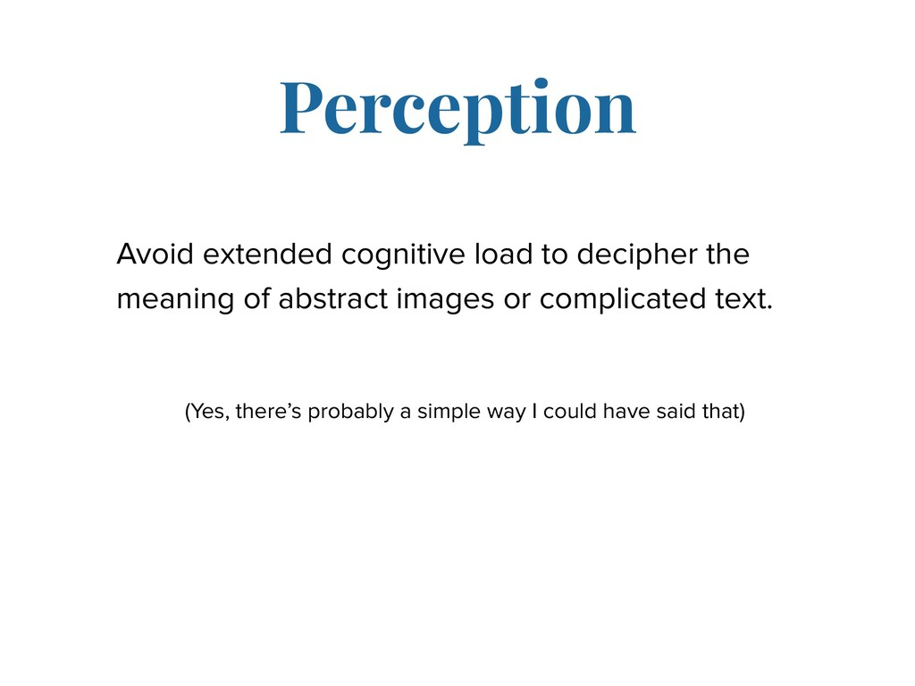 Avoid extended cognitive load to decipher the m...