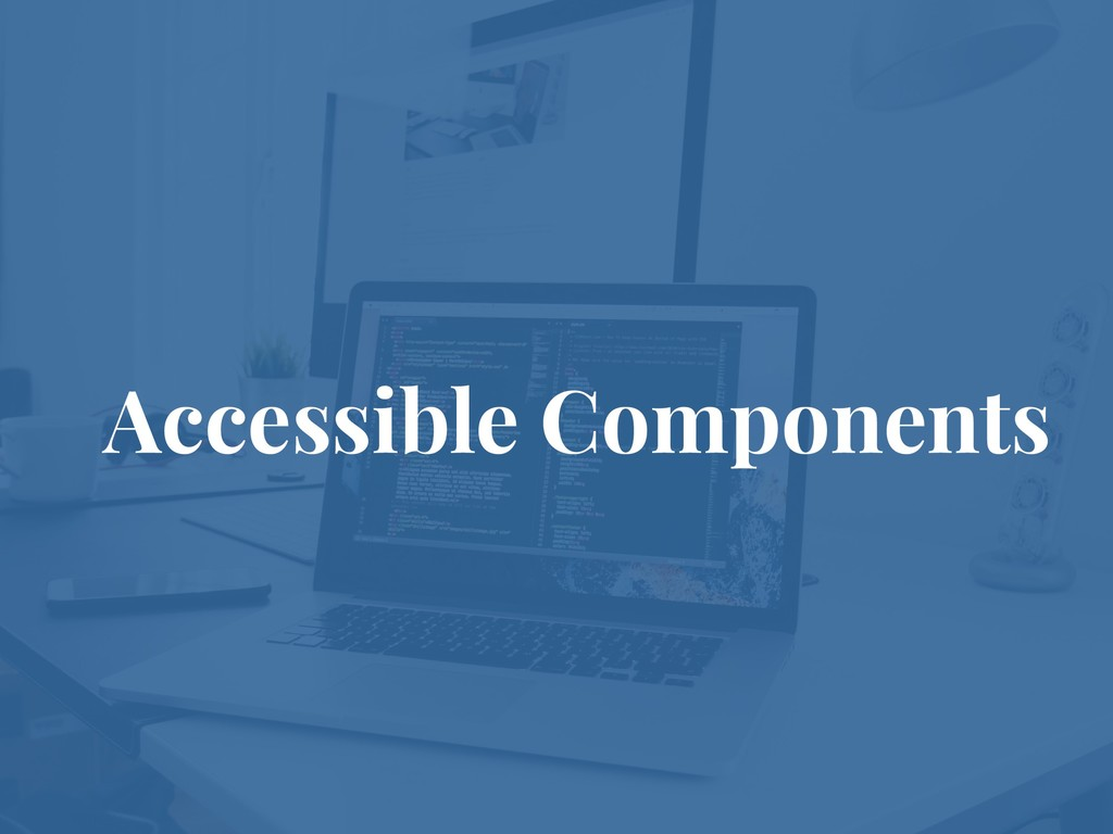 Accessible Components