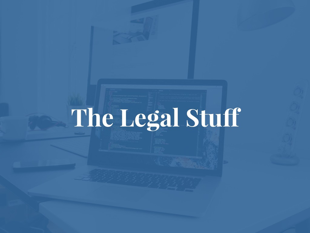 The Legal Stuff