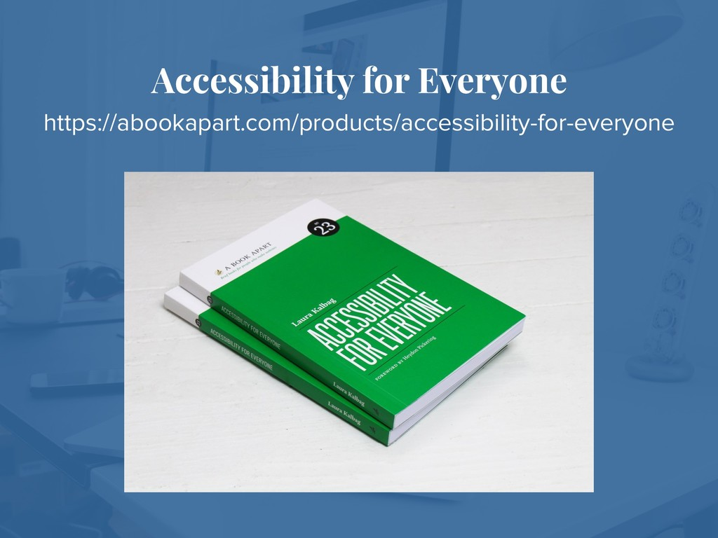 Accessibility for Everyone https://abookapart.c...