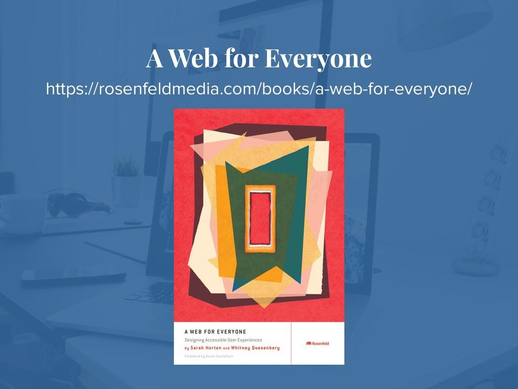 A Web for Everyone https://rosenfeldmedia.com/b...