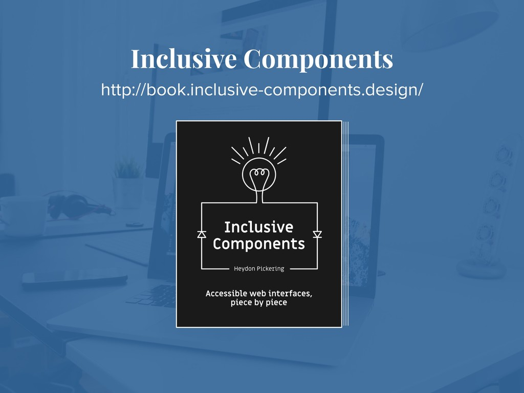 Inclusive Components http://book.inclusive-comp...