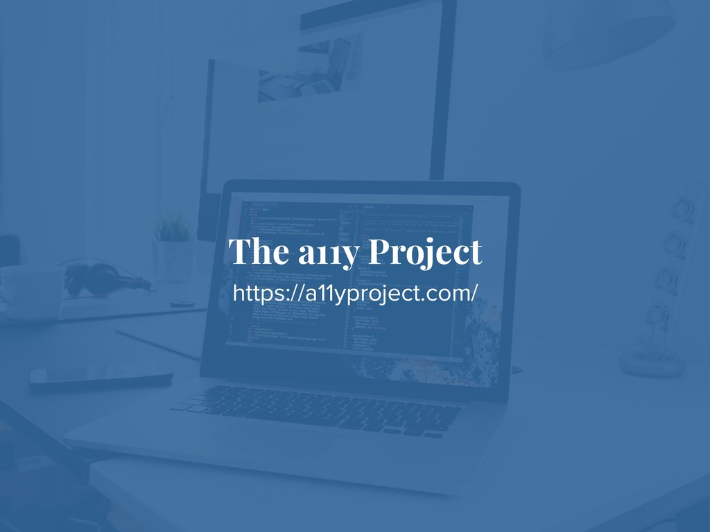 The a11y Project https://a11yproject.com/