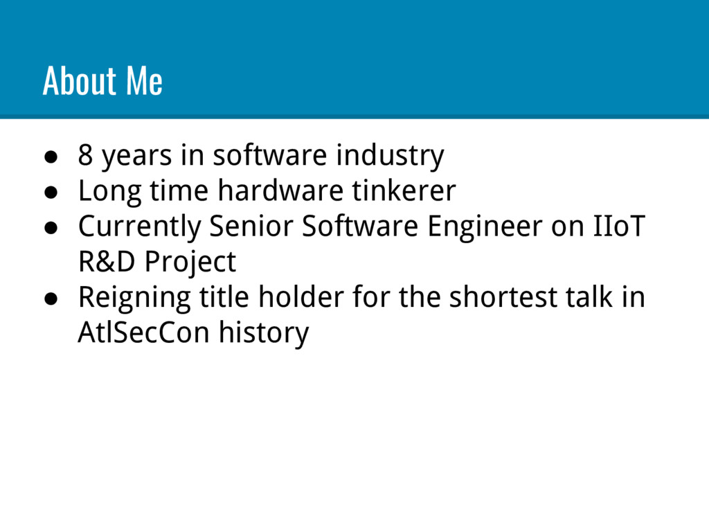 About Me ● 8 years in software industry ● Long ...
