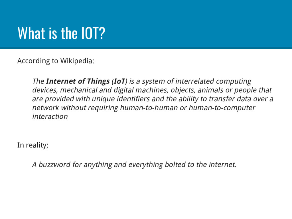 What is the IOT? According to Wikipedia: The In...