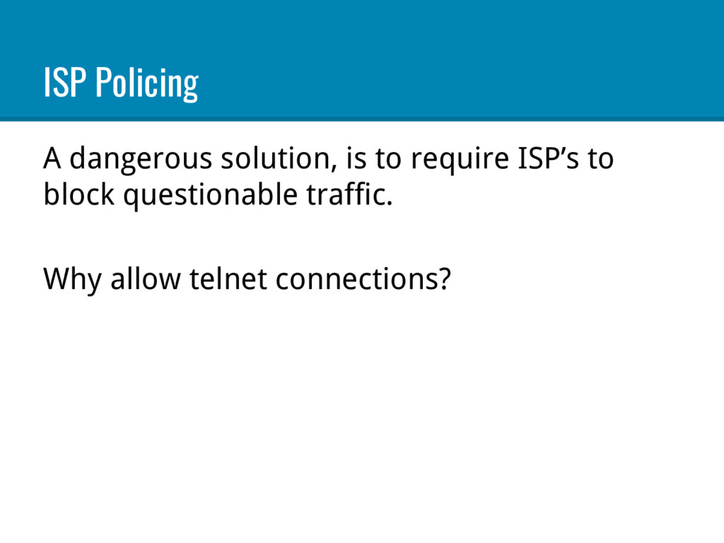 ISP Policing A dangerous solution, is to requir...