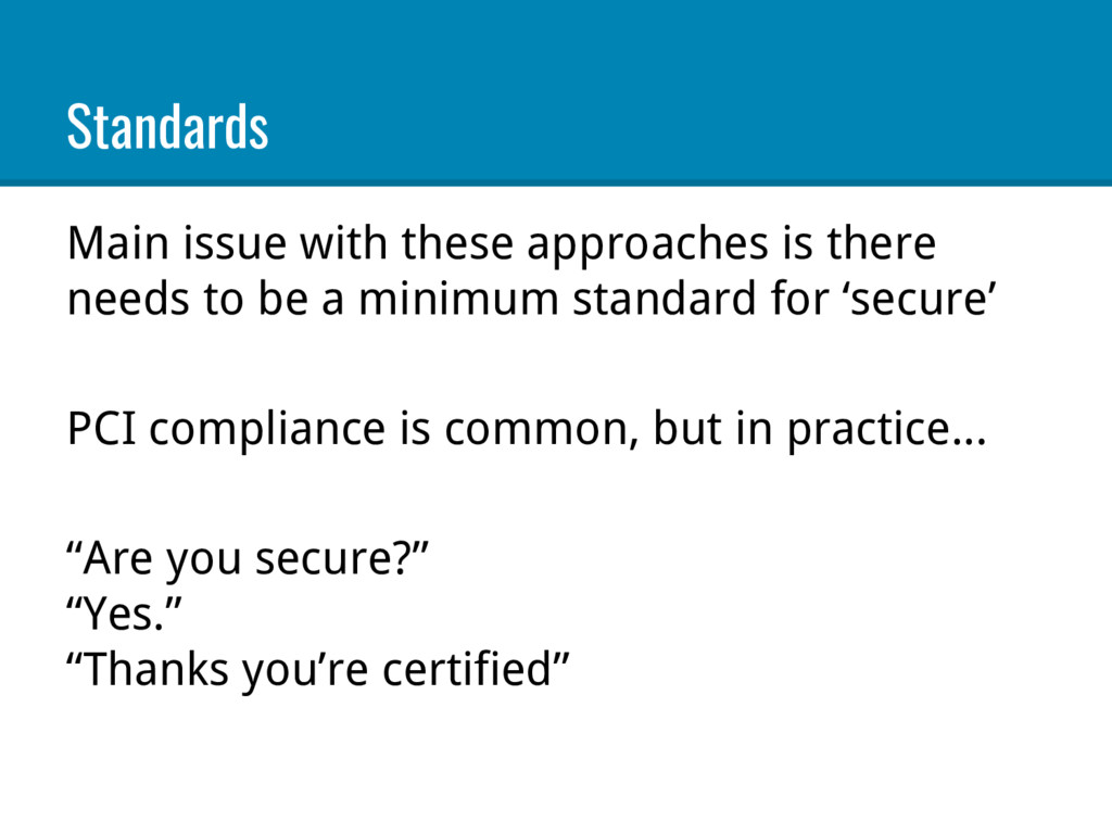 Standards Main issue with these approaches is t...