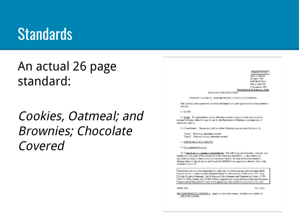 Standards An actual 26 page standard: Cookies, ...