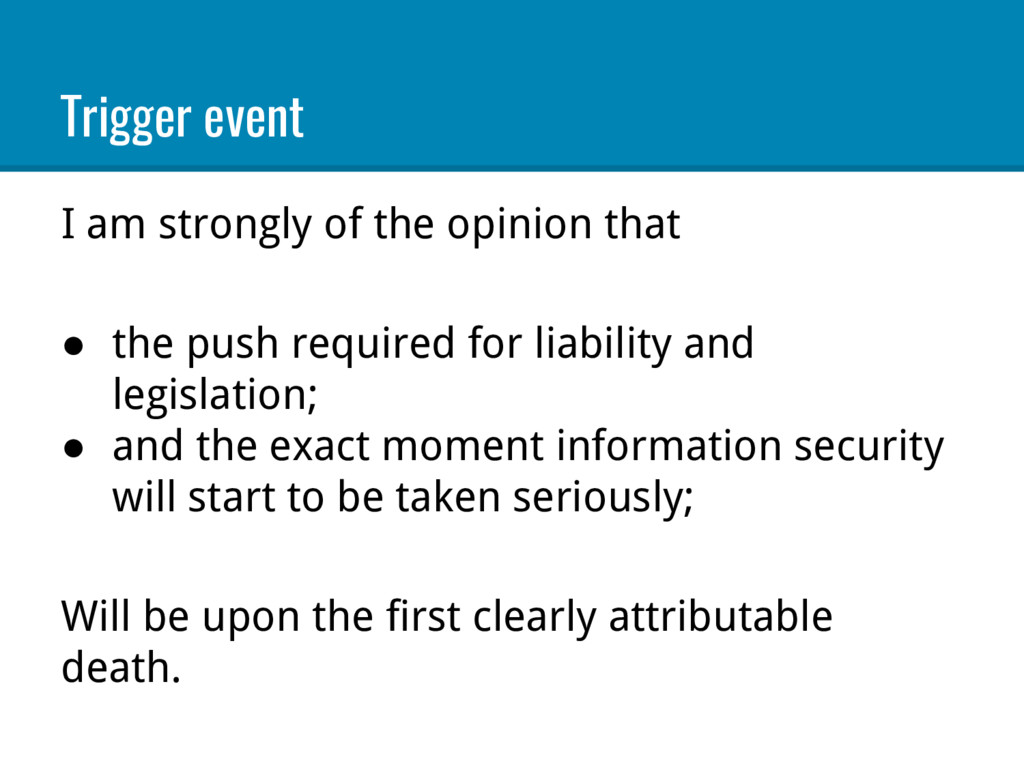 Trigger event I am strongly of the opinion that...