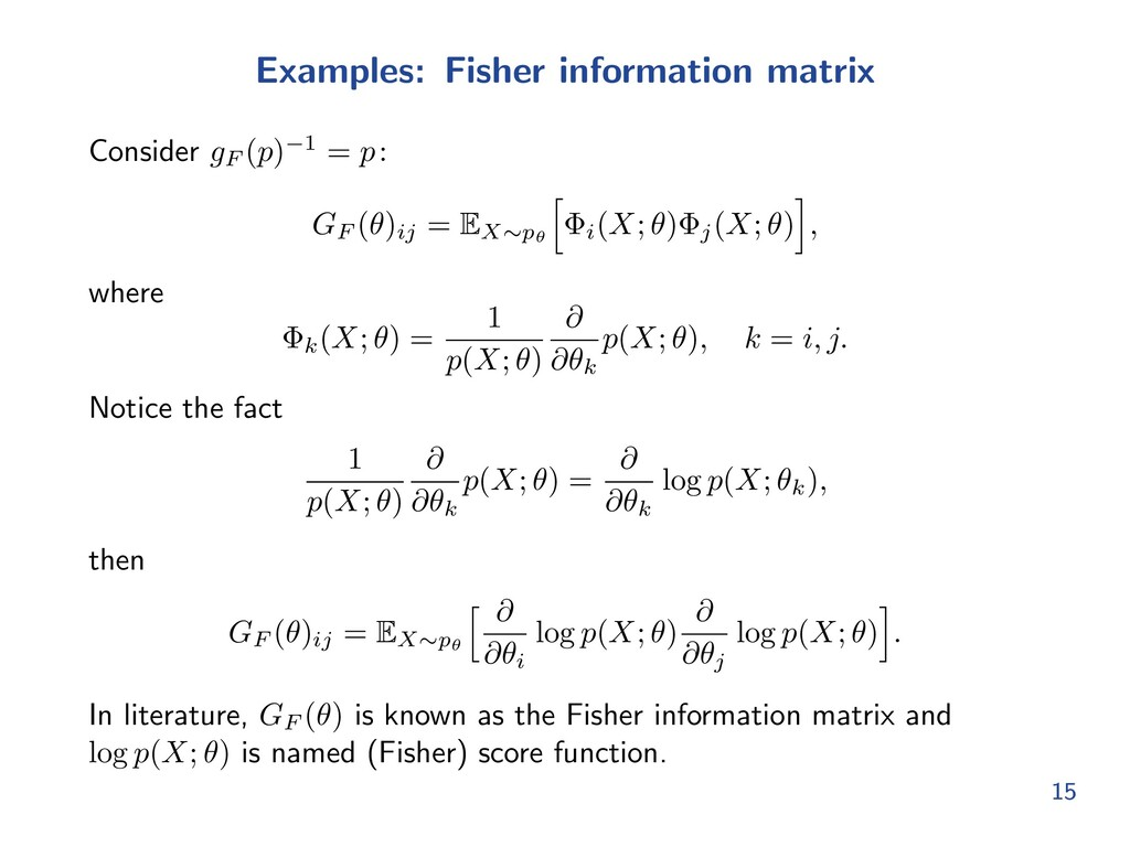 Examples: Fisher information matrix Consider gF...