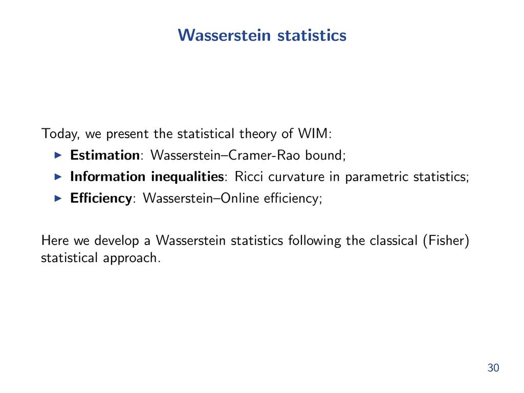 Wasserstein statistics Today, we present the st...