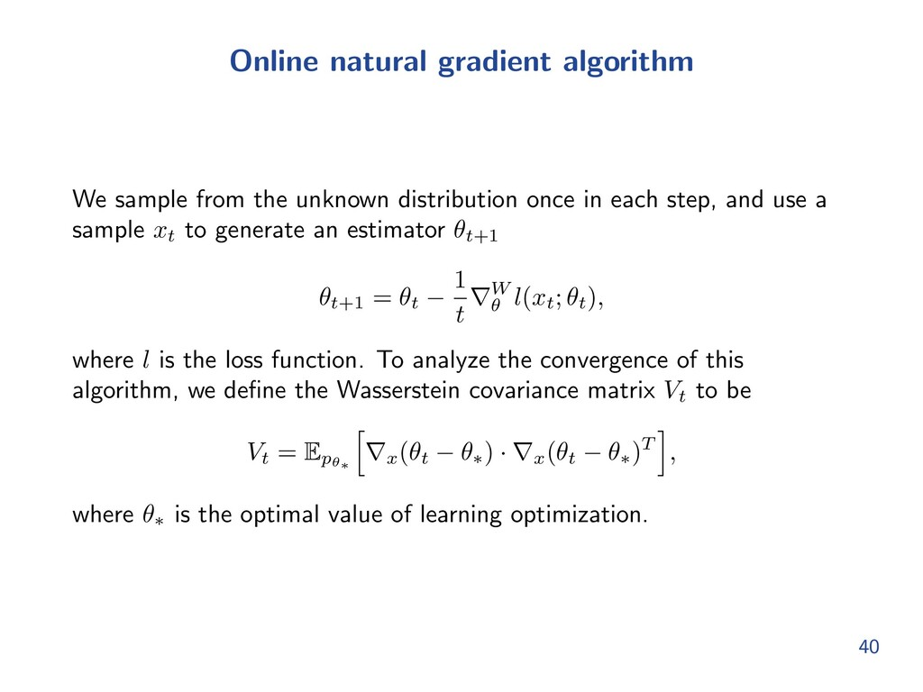 Online natural gradient algorithm We sample fro...