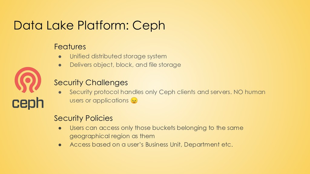 Data Lake Platform: Ceph Features ● Unified dis...