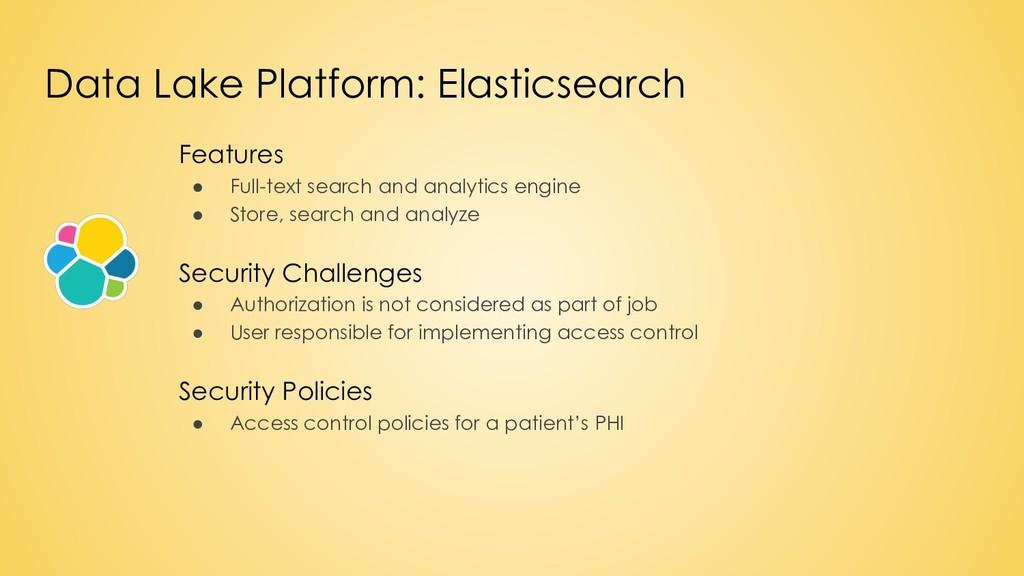 Data Lake Platform: Elasticsearch Features ● Fu...