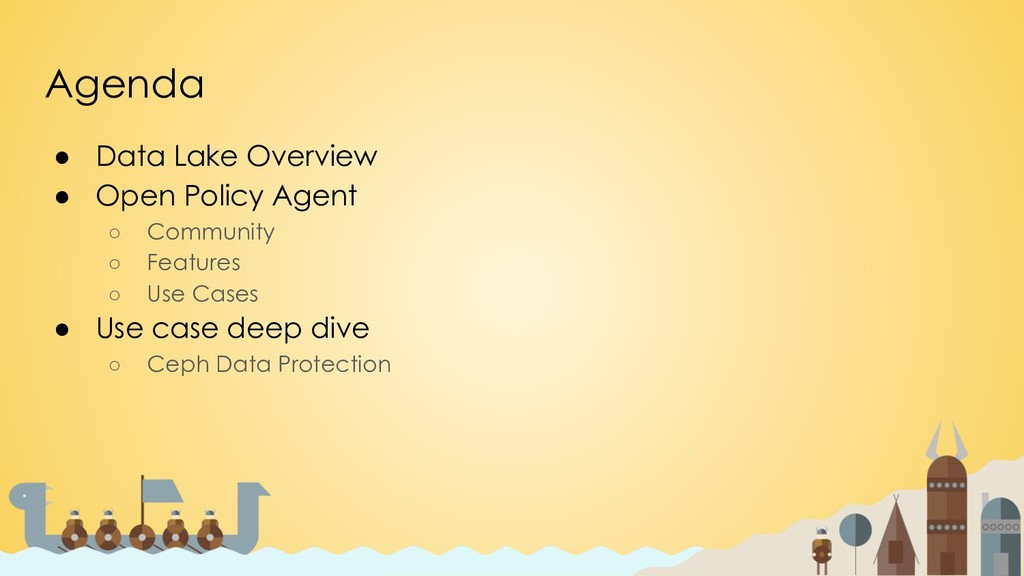 ● Data Lake Overview ● Open Policy Agent ○ Comm...