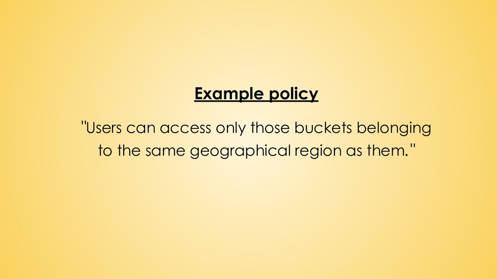 """Example policy """"Users can access only those buc..."""