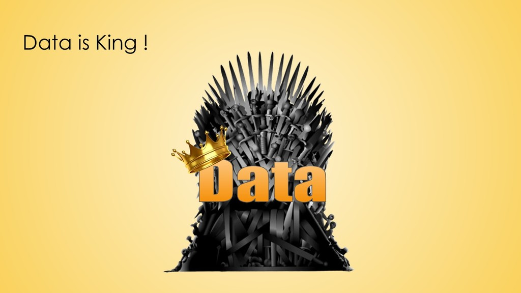 Data is King !
