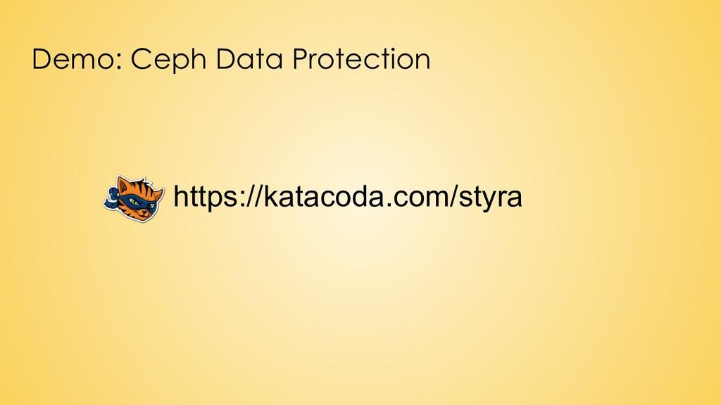Demo: Ceph Data Protection https://katacoda.com...