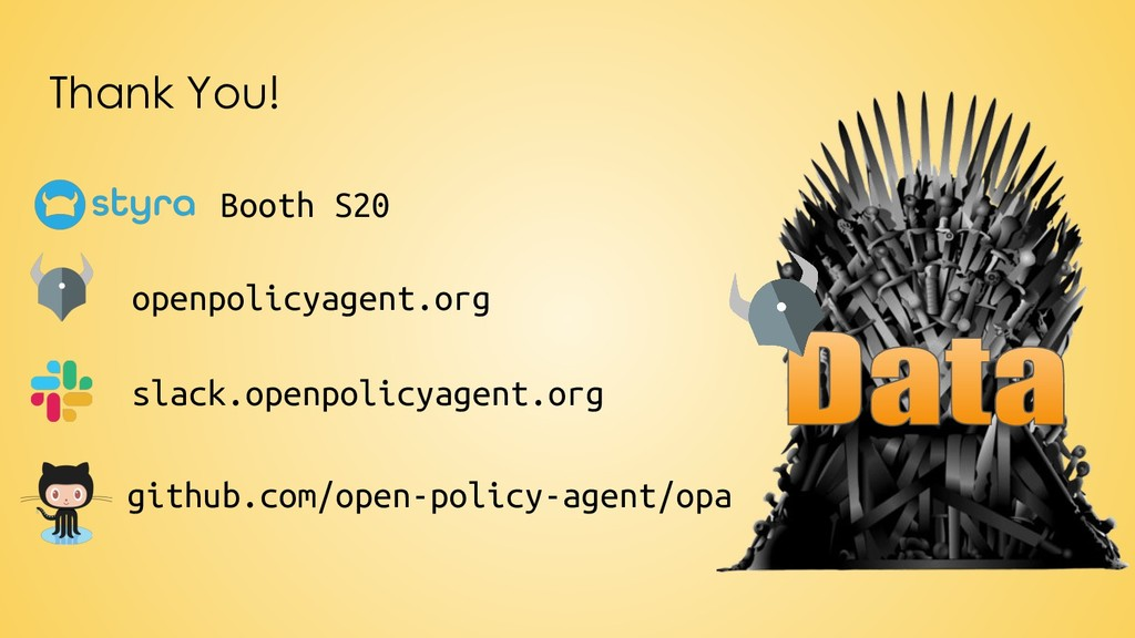 Thank You! github.com/open-policy-agent/opa ope...