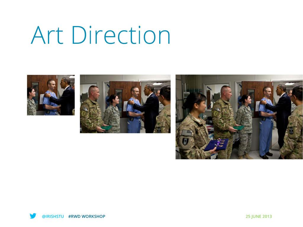 @IRISHSTU #RWD WORKSHOP 25 JUNE 2013 Art Direct...