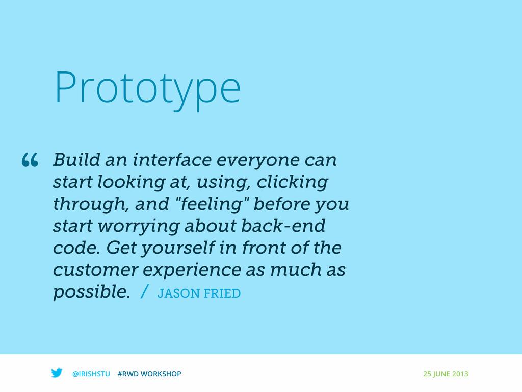 "@IRISHSTU #RWD WORKSHOP 25 JUNE 2013 "" Prototyp..."