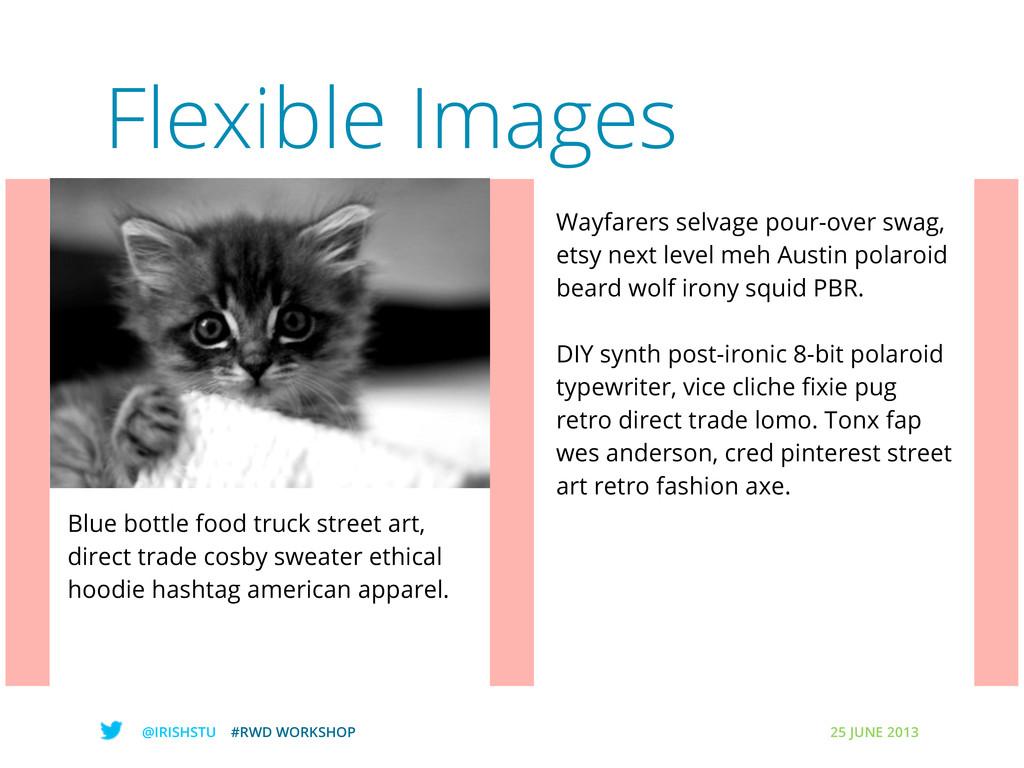 @IRISHSTU #RWD WORKSHOP 25 JUNE 2013 Flexible I...