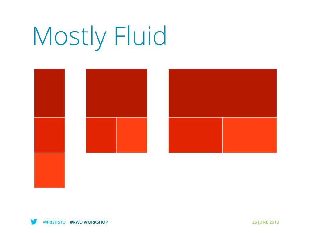 @IRISHSTU #RWD WORKSHOP 25 JUNE 2013 Mostly Flu...