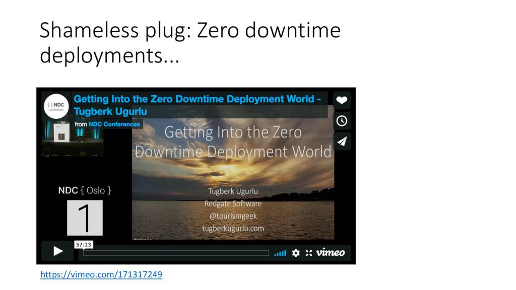 Shameless plug: Zero downtime deployments... ht...