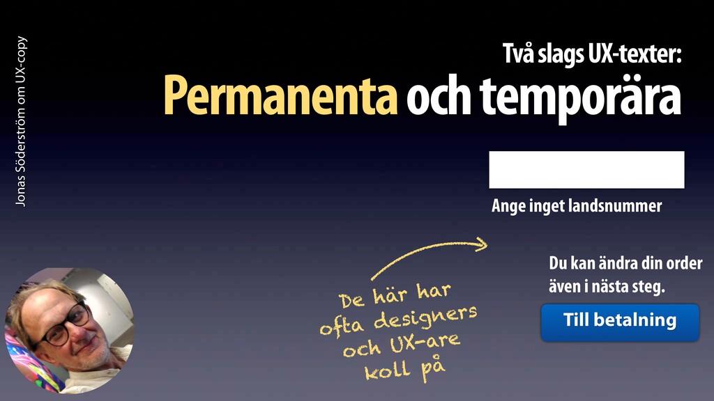 Jonas Söderström om UX-copy Två slags UX-texter...