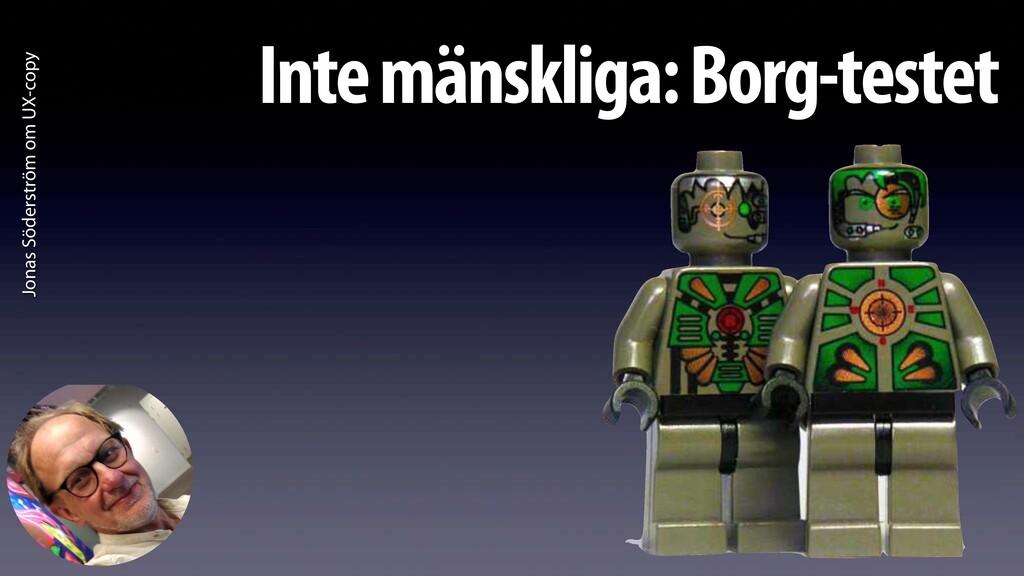 Inte mänskliga: Borg-testet Jonas Söderström om...