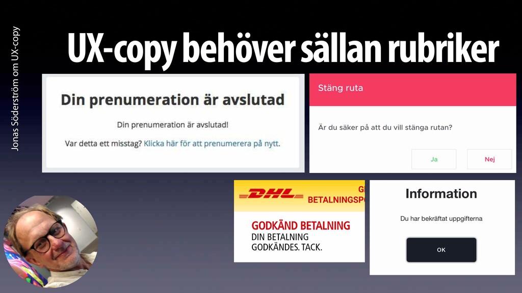 Jonas Söderström om UX-copy UX-copy behöver säl...