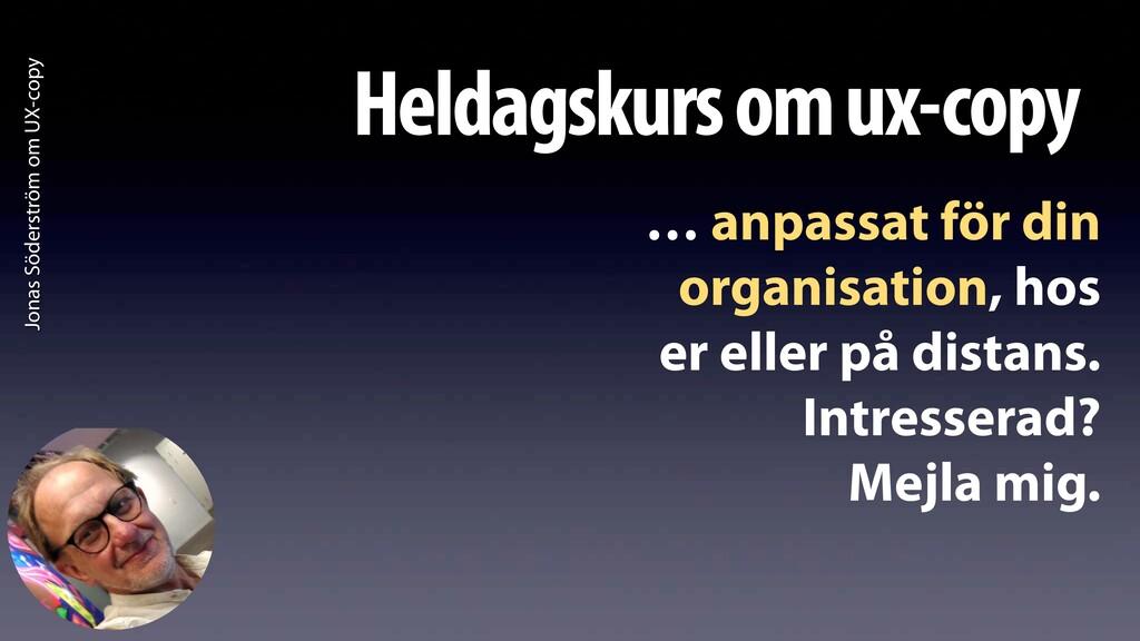 Jonas Söderström om UX-copy Heldagskurs om ux-c...