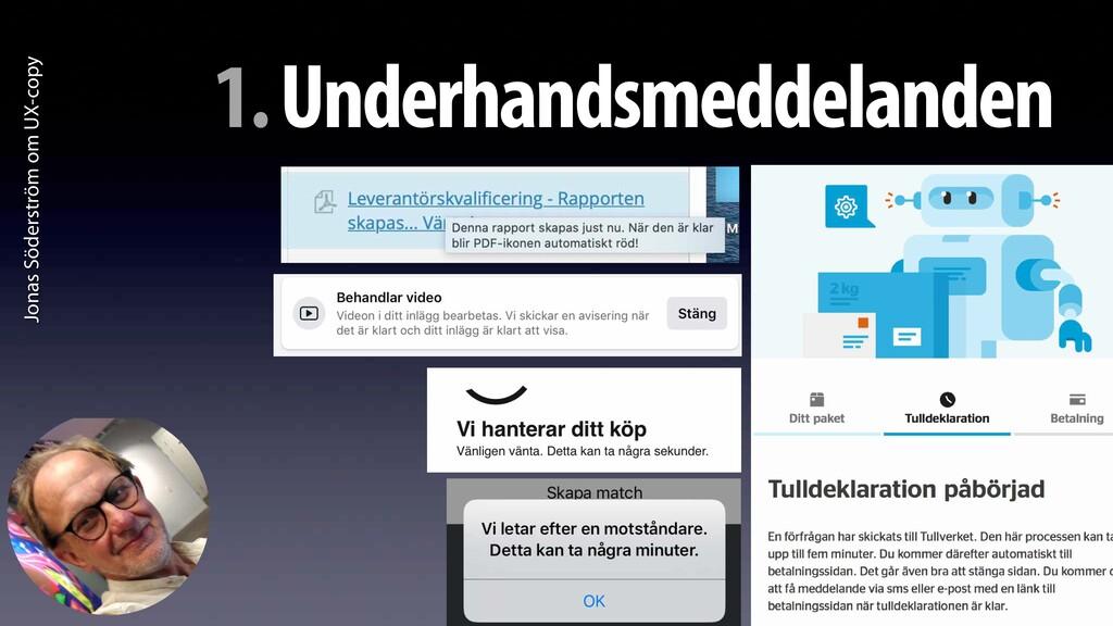 Jonas Söderström om UX-copy 1. Underhandsmeddel...
