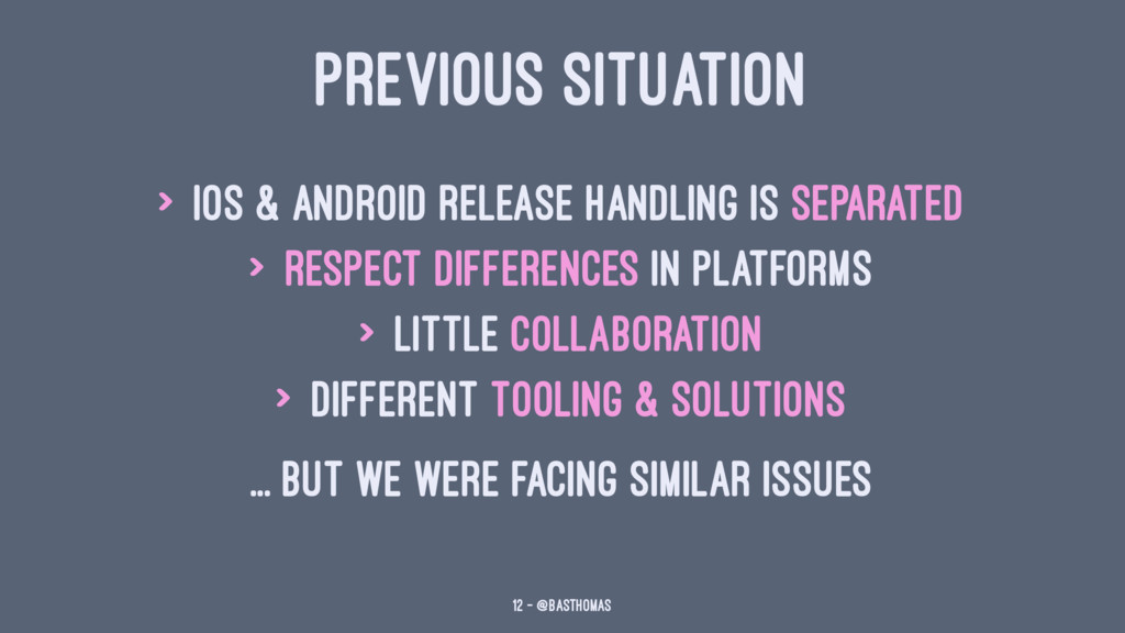 PREVIOUS SITUATION > iOS & Android Release hand...