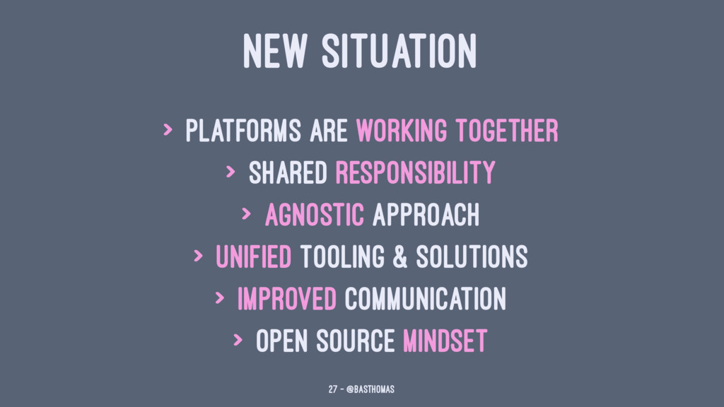 NEW SITUATION > Platforms are working together ...