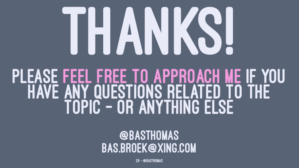 THANKS! PLEASE FEEL FREE TO APPROACH ME IF YOU ...
