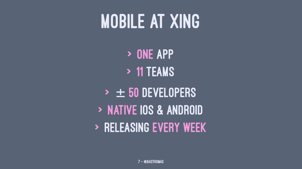 MOBILE AT XING > One App > 11 teams > ± 50 deve...