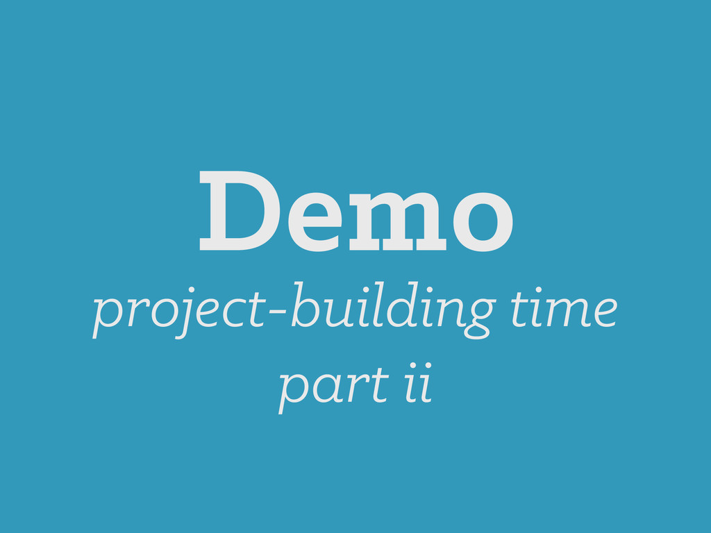 Demo project-building time part ii