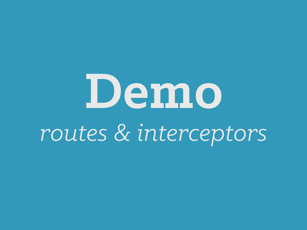 Demo routes & interceptors